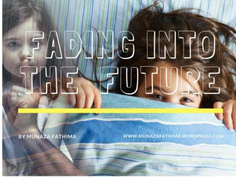 FADING INTO THE FUTURE